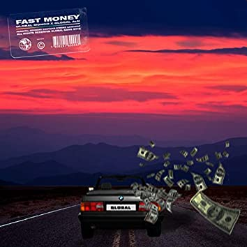 Fast Money (feat. Global AzN)