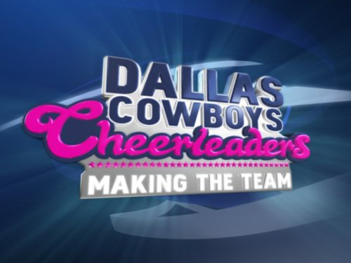 Dallas Cowboys Cheerleaders: Making the Team, Ep. 101