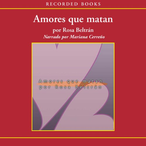 Amores que matan [Love That Kills (Texto Completo)] audiobook cover art
