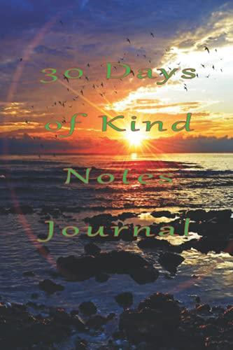 30 Days of Kind Notes Journal: Journal by Sandra Piotrzkowski