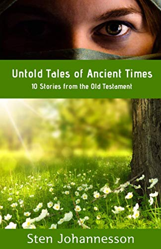 Untold Tales of Ancient Times: 10 Stories from the Old Testament