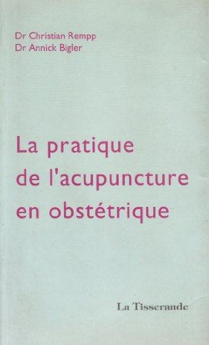 La pratique de l'acupuncture en obstétrique