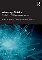 Memory Quirks: The Study of Odd Phenomena in Memory
