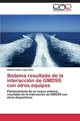 Sistema resultado de la interacción de GMDSS con otros equipos: Planteamiento de un nuevo sistema, resultado de la interacción de GMDSS con otros dispositivos