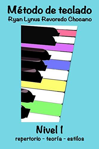 Método de Teclado Nivel 1: eBook con ejemplos de audio: repertorio - teoría -estilos