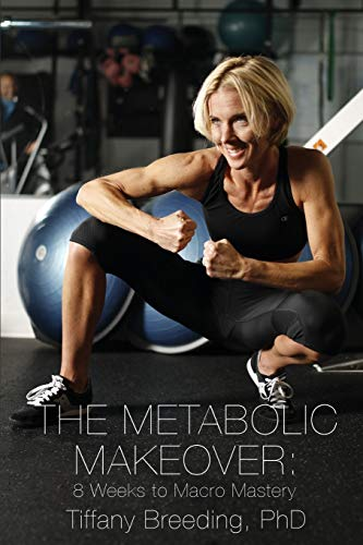 The Metabolic Makeover: 8 Weeks to Macro Mastery