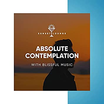 Absolute Contemplation with Blissful Music