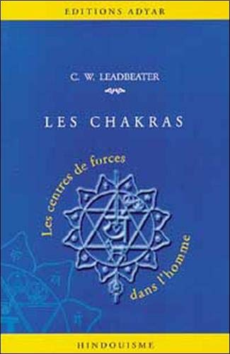 Les Chakras : Centres de forces