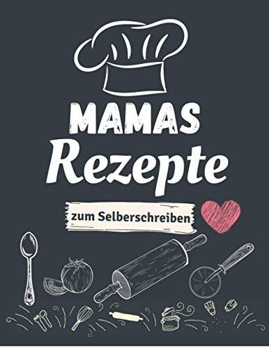 Mamas Rezepte zum Selberschreiben: Rezeptebuch zum selber schreiben - Personalisierte blanko kochbuch - kleine Geschenke für Mama Mutti weihnachten