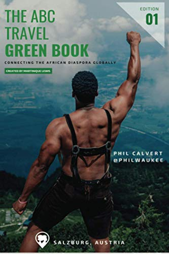 Compare Textbook Prices for ABC Travel Greenbook: Connecting the African Diaspora Globally  ISBN 9798669167110 by Lewis, Martinique