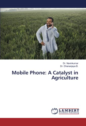 Mobile Phone: A Catalyst in Agriculture