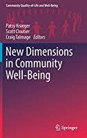 New Dimensions in Community Well-Being (Community Quality-of-Life and Well-Being)