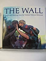 The Wall: Images and Offerings from the Vietnam Veterans Memorial