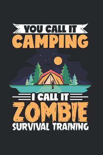 """Diario de supervivencia con texto en inglés """"You Call It Camping I Call It Zombie Survival Training: tienda de campaña, campaña, camping – Idea de ... a rayas, 6 x 9 pulgadas, cubierta suave mate"""