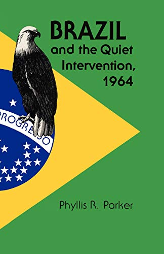 Brazil and the Quiet Intervention, 1964 (Texas Pan American)