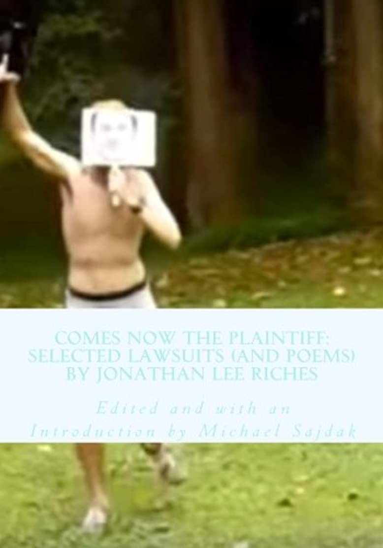 漏斗四半期保守的Comes Now the Plaintiff: Selected Lawsuits (and Poems) by Jonathan Lee Riches