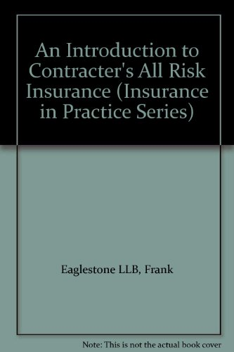 An Introduction to Contracter's All Risk Insurance (Insurance in Practice Series)