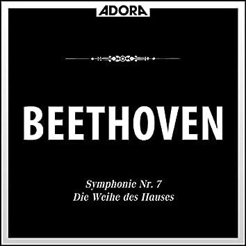 Beethoven: Symphonie No. 7, Op. 92 - Die Weihe des Hauses