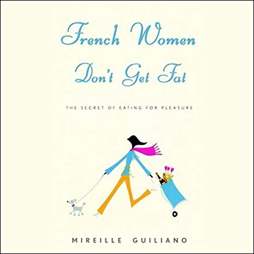 French Women Don't Get Fat audiobook cover art