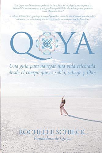 Qoya: Una Guía para Navegar una Vida Celebrada Desde el Cuerpo Que...