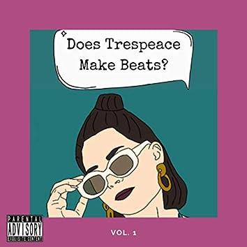 Does Trespeace Make Beats? Vol. I