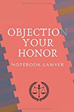 NOTEBOOK LAWYER objection your honor: BLOC-NOTES / JOURNAL ( 6 X 9 ) - 100 pages (French Edition)