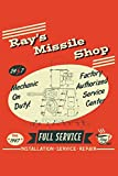 Ray's Missile Shop 24 7 Mechanic On Duty! Factory Authorized Service Center Since 1947 Full Service Free Coffee! Repairs Service: 6x9 Inch, 110 Page, 5x5 Graph Paper Paper, Notebook