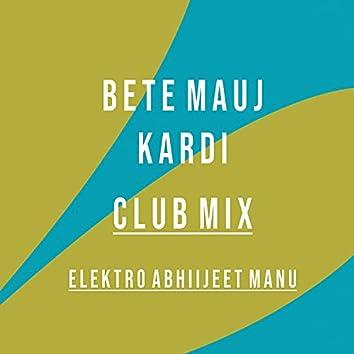 Bete Mauj Kardi Club Mix