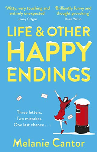 Life and other Happy Endings: A hopeful, laugh-out-loud read for 2021 by [Melanie Cantor]
