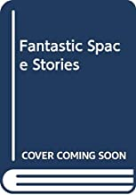 Fantastic Space Stories