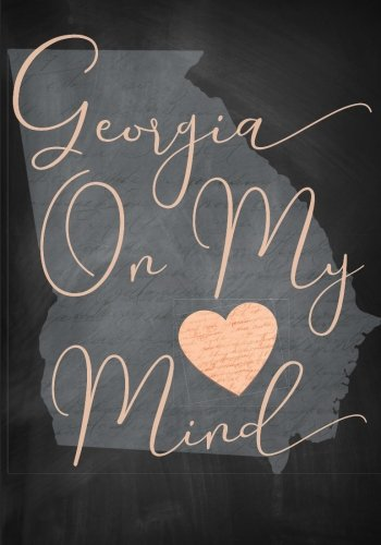 Georgia On My Mind Notebook (7 x 10 Inches): A Classic Ruled/Lined Journal/Composition Book To Write In With Map Outline of the Peach State (Cute ... Best Friend and Other Women and Teen Girls))