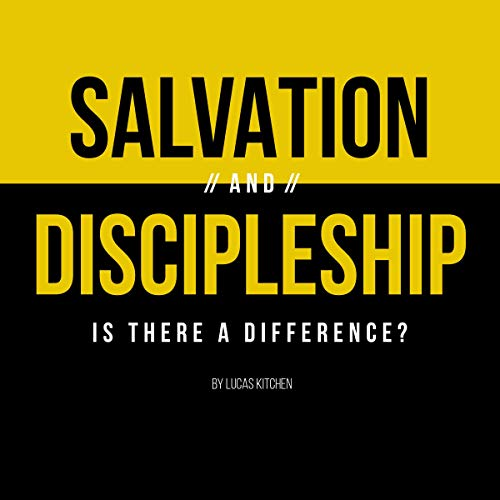 Salvation and Discipleship: Is There a Difference? audiobook cover art