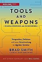 Tools and Weapons - Digitalisierung am Scheideweg: Versprechen, Gefahren und neue Verantwortung im digitalen Zeitalter