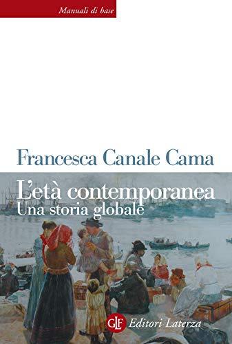 L'età contemporanea: Una storia globale (Italian Edition)