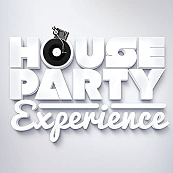 House Party Experience