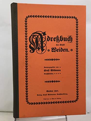 Adreßbuch für die kgl. bayer. Stadt Weiden.
