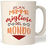 Teetaly Tazza Mamma - Migliore Mamma del Mondo - Idea Regalo Festa della Mamma