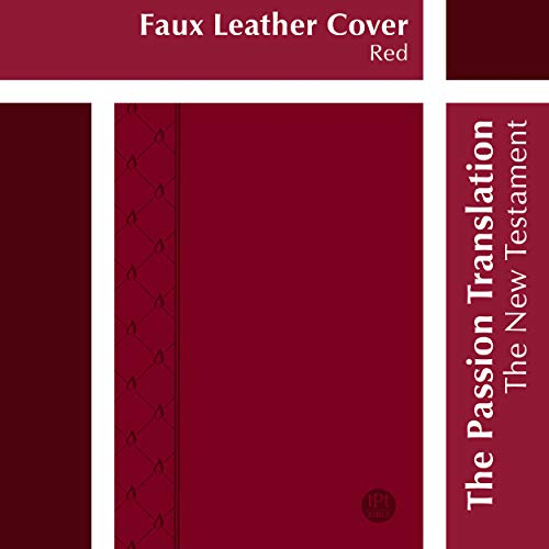 Compare Textbook Prices for The Passion Translation New Testament, Red , Faux Leather - In-Depth Bible with Psalms, Proverbs, and Song of Songs, Makes a Great Gift for Confirmation, Holidays, and More 2 Edition ISBN 9781424556854 by Simmons, Brian