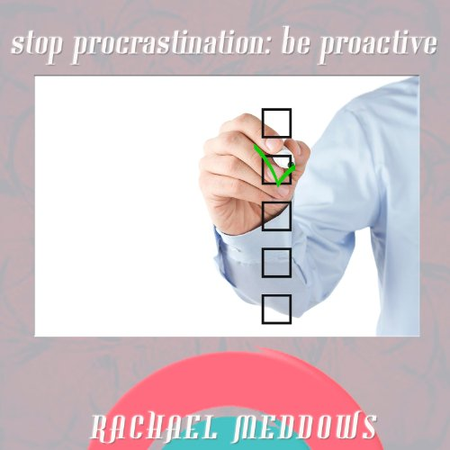 Stop Procrastinating Be Proactive audiobook cover art