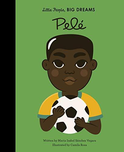 Pele (Little People, BIG DREAMS, 46)