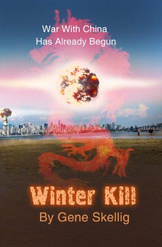 Winter Kill  - War With China Has Already Begun by [Gene Skellig, Zhamil Bikbaev]