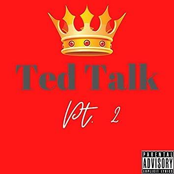 Ted Talk, Pt. 2