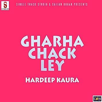 Gharha Chack Ley