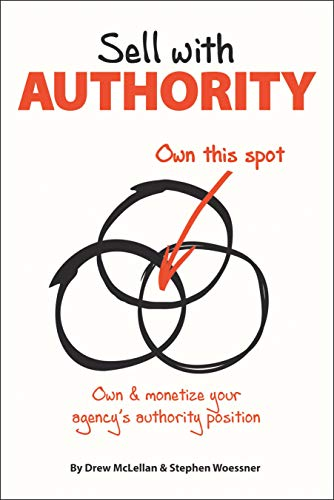Sell with Authority: Own and Monetize Your Agency's Authority Position (English Edition)