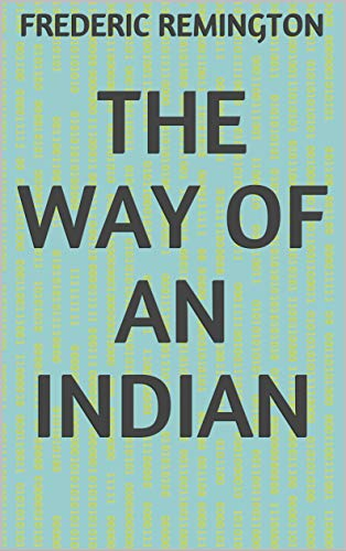 The Way of an Indian (English Edition)