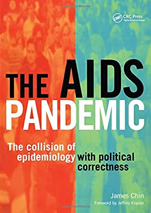 The AIDS Pandemic: The Collision of Epidemiology with Political Correctness
