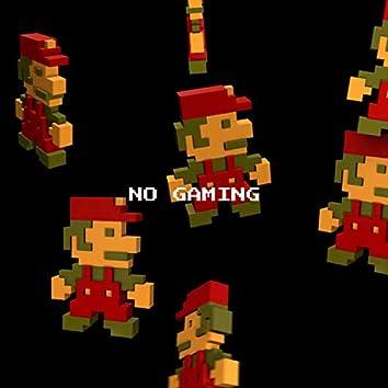 No Gaming