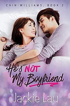 He's Not My Boyfriend (Chin-Williams Book 2) by [Jackie Lau]