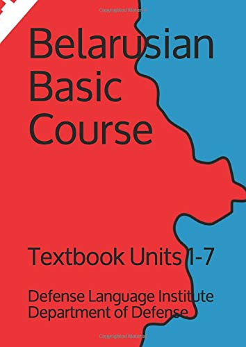 Compare Textbook Prices for Belarusian Basic Course: Textbook Units 1-7 Language  ISBN 9798627687124 by Department of Defense, Defense Language Institute,Goodson, Jacob Eli