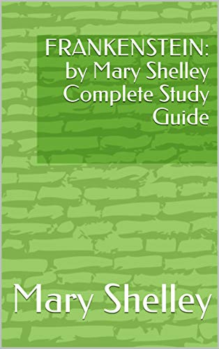 FRANKENSTEIN: by Mary Shelley Complete Study Guide (English Edition)